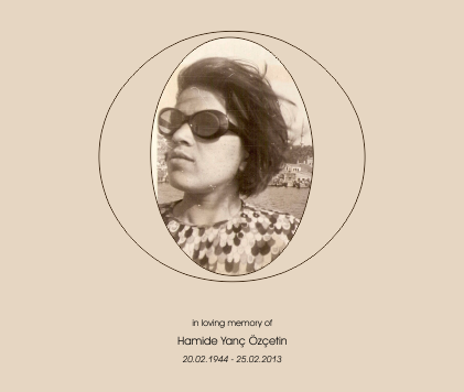 "Hamide's portrait with text stating ""in loving memory of Hamide Yanç Özçetin"" that is followed by her birth and passing date: 20.02.1944 - 25.02.2013"""
